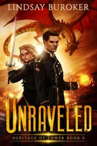 Unraveled (Heritage of Power Book 4) – Lindsay Buroker [ePub & Kindle] [English]