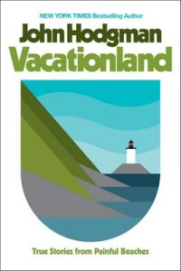 Vacationland: True Stories from Painful Beaches – John Hodgman [ePub & Kindle] [English]