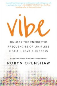 Vibe: Unlock the Energetic Frequencies of Limitless Health, Love & Success – Robyn Openshaw [ePub & Kindle] [English]