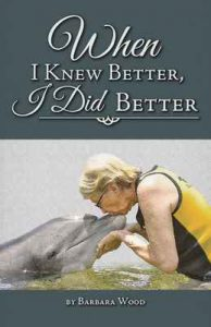 When I Knew Better, I Did Better – Barbara Wood [ePub & Kindle] [English]