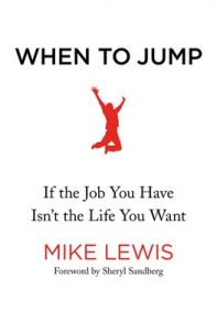 When to Jump: If the Job You Have Isn't the Life You Want – Mike Lewis [ePub & Kindle] [English]