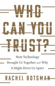 Who Can You Trust?: How Technology Brought Us Together – and Why It Could Drive Us Apart – Rachel Botsman [ePub & Kindle] [English]