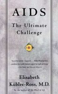 AIDS: The Ultimate Challenge – Elisabeth Kübler-Ross [ePub & Kindle] [English]