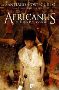 Africanus. El hijo del cónsul (Trilogía Africanus 1) – Santiago Posteguillo [ePub & Kindle]