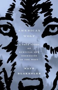 American Wolf: A True Story of Survival and Obsession in the West – Nate Blakeslee [ePub & Kindle] [English]