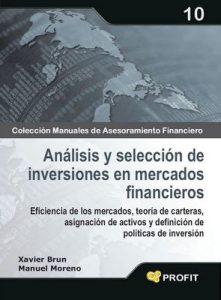 Análisis y selección de inversiones en mercados financieros (Colección Manuales de Asesoramiento Financiero n° 10 ) – Xavier Brun, Manuel Moreno [ePub & Kindle]