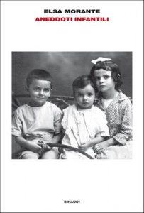 Aneddoti infantili (L'Arcipelago Einaudi Vol. 205) – Elsa Morante [ePub & Kindle] [Italian]