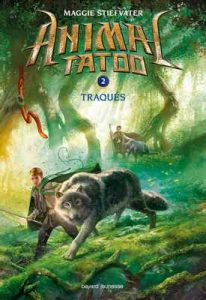 Animal Tatoo saison 1, Tome 02 : Traqués – Maggie Stiefvater, Marie Leymarie [ePub & Kindle] [French]