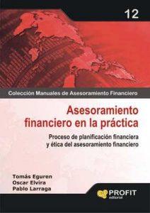 Asesoramiento Financiero en la Práctica (Colección Manuales de Asesoramiento Financiero nº 12) – Tomás Eguren Galende [ePub & Kindle]