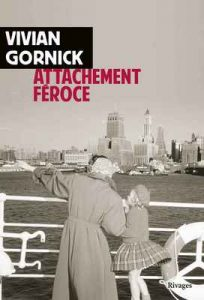 Attachement féroce – Vivian Gornick, Laetitia Devaux [ePub & Kindle] [French]