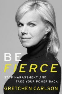 Be Fierce: Stop Harassment and Take Your Power Back – Gretchen Carlson [ePub & Kindle] [English]