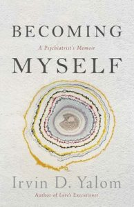 Becoming Myself: A Psychiatrist's Memoir – Irvin Yalom [ePub & Kindle] [English]