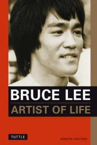 Bruce Lee Artist of Life: Inspiration and Insights from the World's Greatest Martial Artist (Bruce Lee Library) – Bruce Lee, John Little [ePub & Kindle] [English]