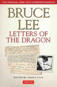 Bruce Lee: Letters of the Dragon: An Anthology of Bruce Lee's Correspondence with Family, Friends, and Fans 1958-1973 (The Bruce Lee Library) – Bruce Lee, John Little [ePub & Kindle] [English]