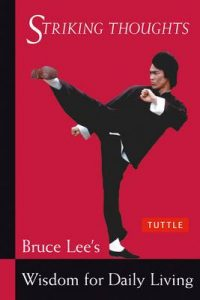 Bruce Lee Striking Thoughts: Bruce Lee's Wisdom for Daily Living (Bruce Lee Library) – Bruce Lee, John Little [ePub & Kindle] [English]
