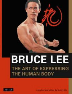 Bruce Lee: The Art of Expressing the Human Body (Bruce Lee Library) – Bruce Lee, John Little [ePub & Kindle] [English]