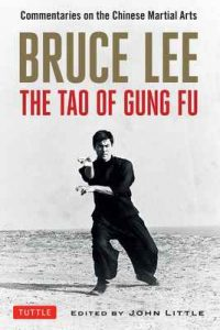 Bruce Lee The Tao of Gung Fu: A Study in the Way of Chinese Martial Art (Bruce Lee Library) – Bruce Lee, John Little [ePub & Kindle] [English]