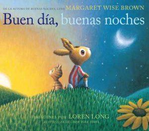 Buen día, buenas noches – Margaret Wise Brown, Loren Long [ePub & Kindle]