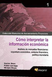 Cómo interpretar la información económica (Colección Manuales de Asesoramiento Financiero n° 1) – Miriam Moya, Xavier Brun, Pablo Larraga [ePub & Kindle]