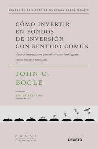 Cómo invertir en fondos de inversión con sentido común: Nuevos imperativos para el inversor inteligente – John C. Bogle, Carla López Fatur [ePub & Kindle]