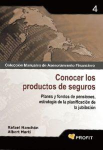 Conocer los productos de seguros (Colección Manuales de Asesoramiento Financiero n° 4) – Rafael Manchón Castaño, Albert Martí Poyo [ePub & Kindle]