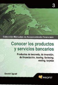 Conocer los productos y servicios bancarios (Colección Manuales de Asesoramiento Financiero nº 3) – David Igual Molina [ePub & Kindle]