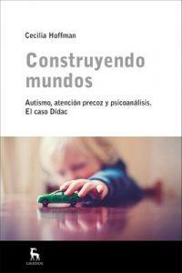 Construyendo mundos (Escuela Lacaniana) – Cecilia Hoffman Homs [ePub & Kindle]
