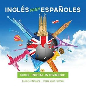 Curso Completo de Inglés, Inglés para Españoles (Nivel inicial – intermedio) [Full English Course, English for Spanish Speakers (Beginner Level – Intermediate)] – Debra Lynn Hillman, Carmelo Mangano [Narrado por Antonino Mangano, Brandon Tokash, Kelly Edwards, Jill Miller] [Audiolibro] [Español]