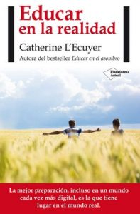 Educar en la realidad (Plataforma Actual) – Catherine L'Ecuyer [ePub & Kindle]