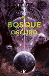 El bosque oscuro (Trilogía de los Tres Cuerpos 2) – Cixin Liu [ePub & Kindle]