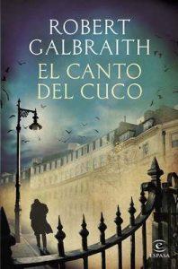El canto del cuco – Robert Galbraith, Jesús de la Torre Olid [ePub & Kindle]