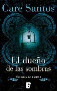 El dueño de las sombras (Eblus 1): Serie Eblus (Vol. I) (Nueva edición) – Care Santos [ePub & Kindle]