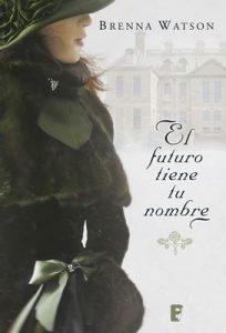 El futuro tiene tu nombre – Brenna Watson [ePub & Kindle]