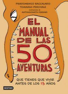 El manual de las 50 aventuras que tienes que vivir antes de los 13 años: Ilustraciones de Antongionata Ferrari – Pierdomenico Baccalario, Tommaso Percivale [ePub & Kindle]