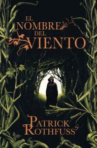 El nombre del viento (Crónica del asesino de reyes 1) – Patrick Rothfuss [ePub & Kindle]