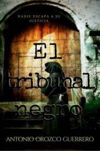 El tribunal negro – Antonio Orozco Guerrero [ePub & Kindle]