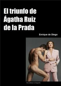 El triunfo de Ágatha Ruiz de la Prada – Enrique de Diego [ePub & Kindle]