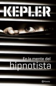 En la mente del hipnotista (Volumen independiente) – Lars Kepler, Gemma Pecharromán Miguel [ePub & Kindle]
