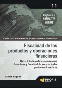 Fiscalidad de los productos y operaciones financieras (Colección Manuales de Asesoramiento Financiero nº 11) – Albert Sagués [ePub & Kindle]