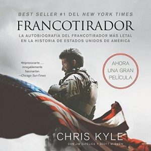 Francotirador [American Sniper] – Chris Kyle [Narrado por Ricardo Cardenas] [Audiolibro] [Español]