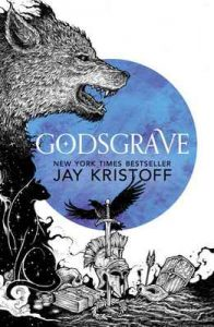 Godsgrave (The Nevernight Chronicle, Book 2) – Jay Kristoff [ePub & Kindle] [English]