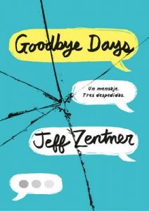 Goodbye Days: Un mensaje. Tres despedidas. (Ellas de Montena) – Jeff Zentner [ePub & Kindle]