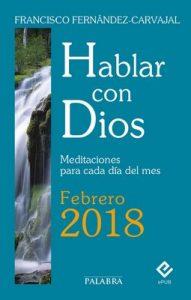 Hablar con Dios – Febrero 2018 – Francisco Fernández-Carvajal [ePub & Kindle]