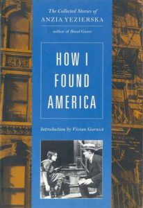 How I Found America: Collected Stories of Anzia Yezierska (Second Edition) (Uran Gift Fund) – Anzia Yezierska, Vivian Gornick [ePub & Kindle] [English]