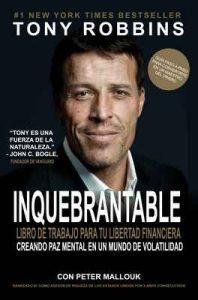 Inquebrantable: Tu Libro hacia la Libertad Financiera – Unshakeable (versión español) – Tony Robbins [ePub & Kindle]