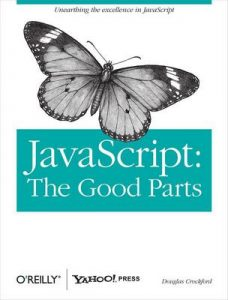 JavaScript: The Good Parts: Working with the Shallow Grain of JavaScript – Douglas Crockford [ePub & Kindle] [English]
