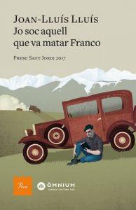 Jo sóc aquell que va matar Franco – Joan-LLuís Lluís [ePub & Kindle] [Catalán]
