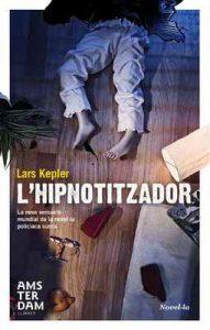 L' hipnotitzador (Amsterdam) – Lars Kepler, Maria Rosich Andreu [ePub & Kindle] [Catalán]