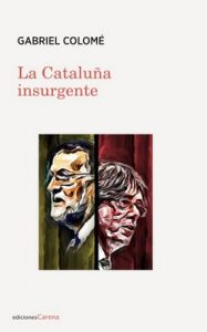 La Cataluña insurgente – Gabriel Colomé [ePub & Kindle]