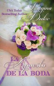 La apuesta de la boda (Colorado Billionaires nº 1) – Regina Duke [ePub & Kindle]